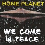"Home Planet "" We Come In Peace"" One of the first projects to be recorded at Catasonic"