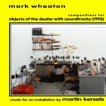 music composed by Mark Wheaton for an installation by Martin Kersels and included in a retrospective catalog. the music was electronic interactive loops that were played when various objects were touched. the playback was on multiple cassette players.