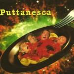 Puttanesca CD Featuring Joe Baiza, Weba Garretson, Ralph Gorodetsky and Wayne Griffin