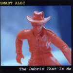 "Smart Alec (Alec Boehm) ""The Debris That Is Me"" mastered by Mark Wheaton at Catasonic"