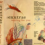 cassette only release by the Exxtras. Mixed and Mastered for cassette by Mark Wheaton